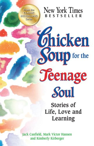 Chicken Soup for the Teenage Soul Stories of Life, Love and Learning N/A edition cover