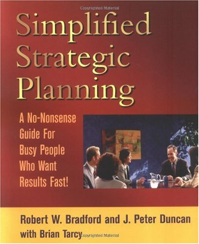 Simplified Strategic Planning : A No-Nonsense Guide for Busy People Who Want Results Fast! 1st 2000 edition cover