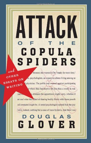 Attack of the Copula Spiders And Other Essays on Writing  2012 edition cover