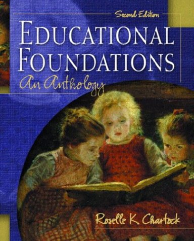 Educational Foundations An Anthology 2nd 2004 (Revised) 9780130987464 Front Cover
