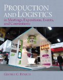 Production and Logistics In Meeting, Expositions, Events and Conventions  2015 9780133139464 Front Cover