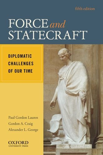 Force and Statecraft Diplomatic Challenges of Our Time 5th 2014 edition cover