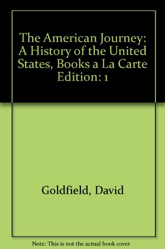 American Journey A History of the United States, Volume 1, Books a la Carte Edition 7th 2014 edition cover