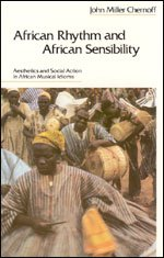 African Rhythm and African Sensibility Aesthetics and Social Action in African Musical Idioms N/A 9780226103464 Front Cover