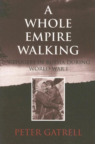 Whole Empire Walking Refugees in Russia During World War I  2005 edition cover