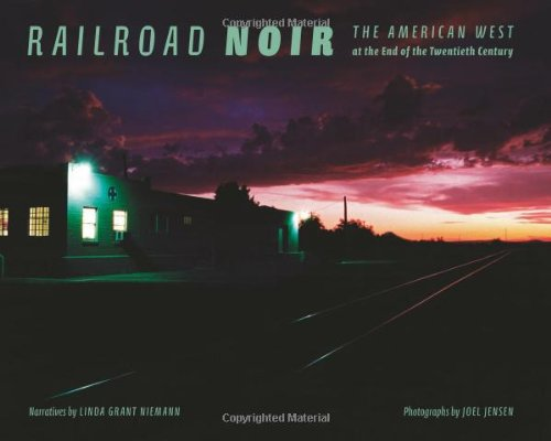 Railroad Noir The American West at the End of the Twentieth Century  2010 9780253354464 Front Cover