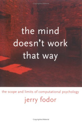 Mind Doesn't Work That Way The Scope and Limits of Computational Psychology  2001 (Reprint) edition cover