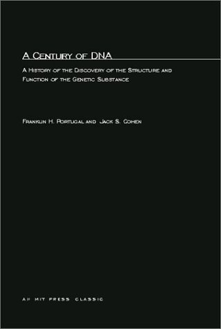 Century of DNA A History of the Discovery of the Structure and Function of the Genetic Substance N/A edition cover