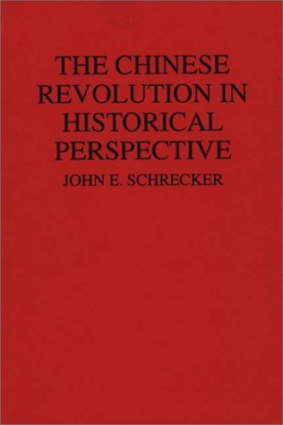 Chinese Revolution in Historical Perspective   1991 9780275936464 Front Cover