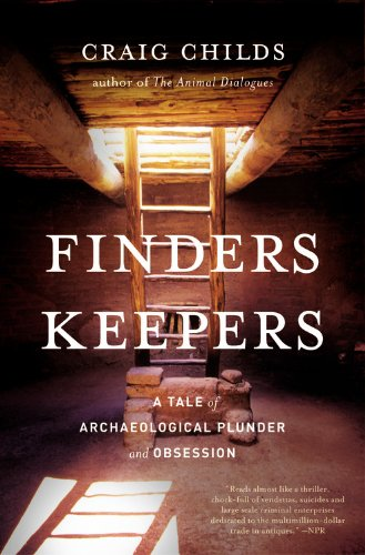Finders Keepers A Tale of Archaeological Plunder and Obsession  2013 edition cover