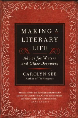 Making a Literary Life Advice for Writers and Other Dreamers  2002 edition cover