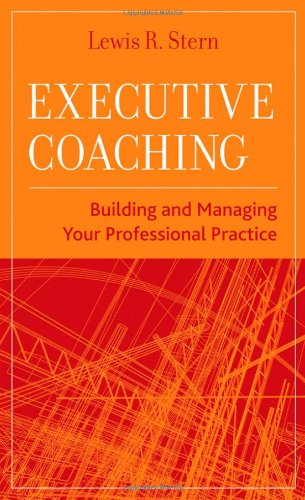 Executive Coaching Building and Managing Your Professional Practice  2008 edition cover