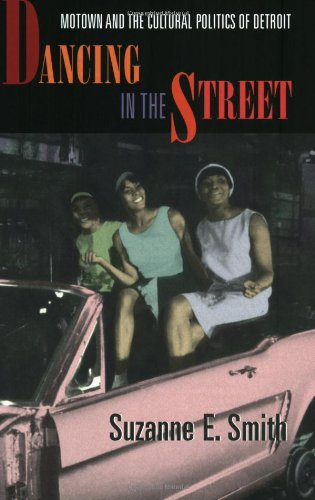 Dancing in the Street Motown and the Cultural Politics of Detroit  2000 edition cover