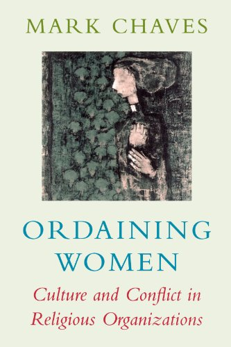 Ordaining Women Culture and Conflict in Religious Organizations  1997 edition cover