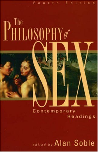 Philosophy of Sex Contemporary Readings 4th 2002 (Revised) edition cover