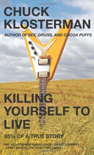 Killing Yourself to Live 85% of a True Story  2006 edition cover