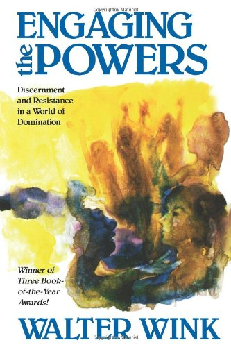 Engaging the Powers Discernment and Resistance in a World of Domination N/A edition cover