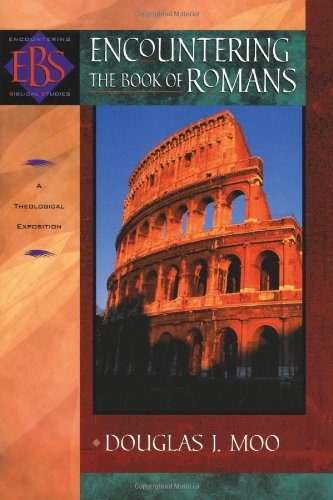 Encountering the Book of Romans A Theological Survey  2002 (Reprint) edition cover