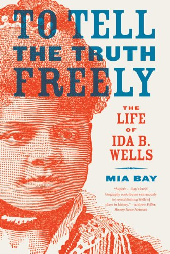 To Tell the Truth Freely The Life of Ida B. Wells  2010 edition cover