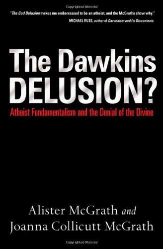 Dawkins Delusion? Atheist Fundamentalism and the Denial of the Divine  2007 (Annotated) edition cover
