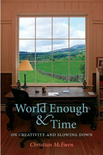 World Enough and Time On Creativity and Slowing Down  2011 edition cover