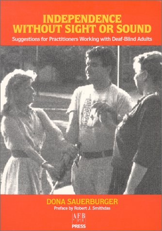 Independence Without Sight or Sound Suggestions for Practioners Working with Deaf-Blind Adults N/A edition cover