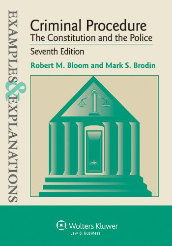 Criminal Procedure: The Constitution and the Police, Examples and Explanations  2012 edition cover