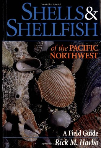 Shells and Shellfish of the Pacific Northwest   1997 (Unabridged) 9781550171464 Front Cover