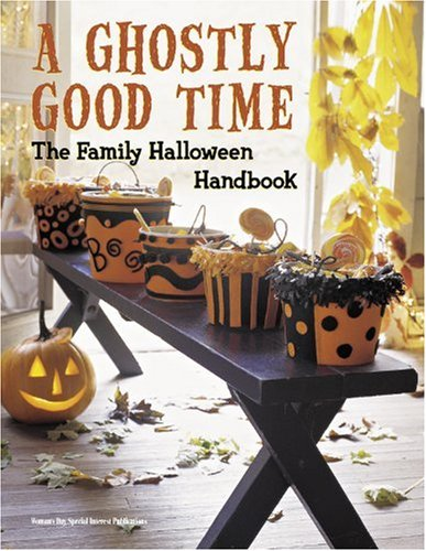 Ghostly Good Time The Family Halloween Handbook  2008 9781933231464 Front Cover