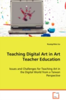 Teaching Digital Art in Art Teacher Education:   2008 edition cover
