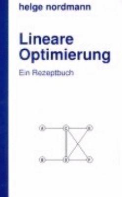 Lineare Optimierung: Ein Rezeptbuch N/A edition cover