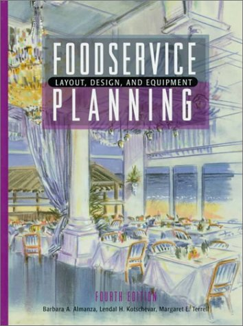 Foodservice Planning Layout, Design, and Equipment 4th 2000 (Revised) 9780130964465 Front Cover