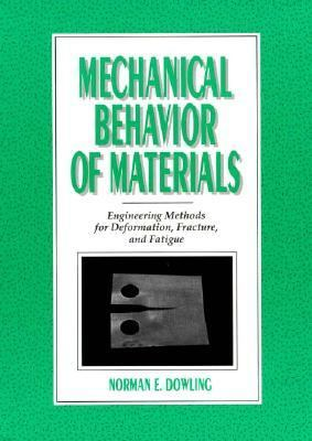 Mechanical Behavior of Materials Engineering Methods for Deformation, Fracture and Fatigue  1993 edition cover