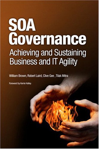 SOA Governance Achieving and Sustaining Business and IT Agility  2009 9780137147465 Front Cover