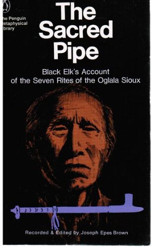 Sacred Pipe Black Elk's Account of the Seven Rites of the Oglala Sioux  1971 edition cover