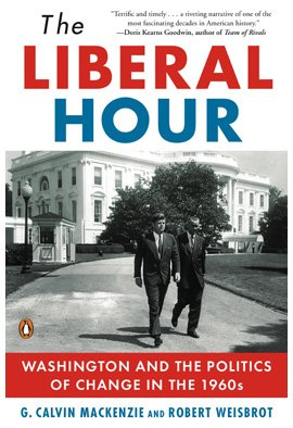 Liberal Hour Washington and the Politics of Change in the 1960s N/A 9780143115465 Front Cover