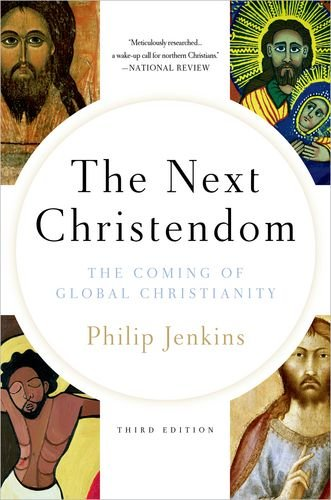 Next Christendom The Coming of Global Christianity 3rd 2011 edition cover