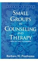 Small Groups in Counseling and Therapy Process and Leadership 4th 2002 (Revised) 9780205332465 Front Cover