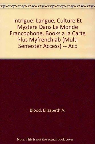 Intrigue Langue, Culture et Mystere Dans le Monde Francophone, Books a la Carte Plus MyFrenchLab (multi Semester Access) -- Access Card Package 3rd 2011 9780205994465 Front Cover