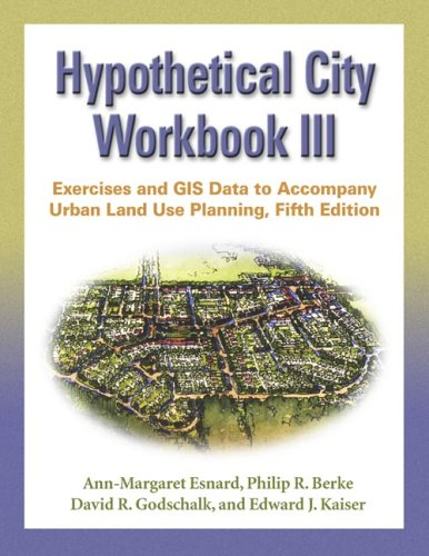 Hypothetical City Exercises and GIS Data to Accompany Urban Land Use Planning 5th 2006 (Revised) edition cover