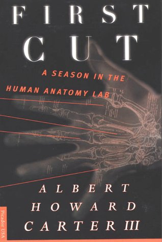 First Cut A Season in the Human Anatomy Lab 1st edition cover