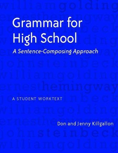 Grammar for High School A Sentence-Composing Approach - A Student Worktext  2007 edition cover