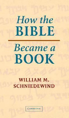 How the Bible Became a Book The Textualization of Ancient Israel  2004 9780521829465 Front Cover