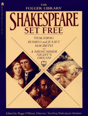 Shakespeare Set Free Teaching Romeo and Juliet, Macbeth and a Midsummer Night's Dream  1993 edition cover