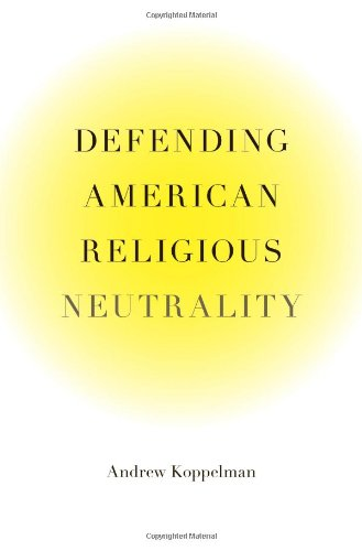 Defending American Religious Neutrality   2012 9780674066465 Front Cover