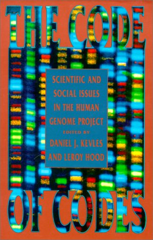 Code of Codes Scientific and Social Issues in the Human Genome Project  1992 edition cover