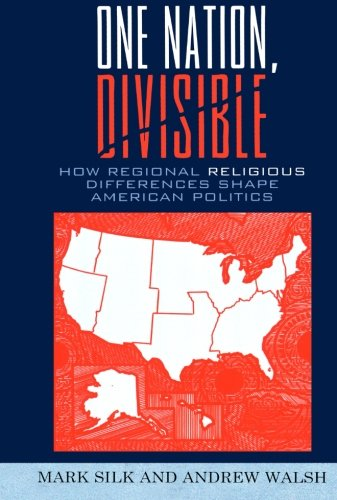 One Nation, Divisible How Regional Religious Differences Shape American Politics N/A edition cover