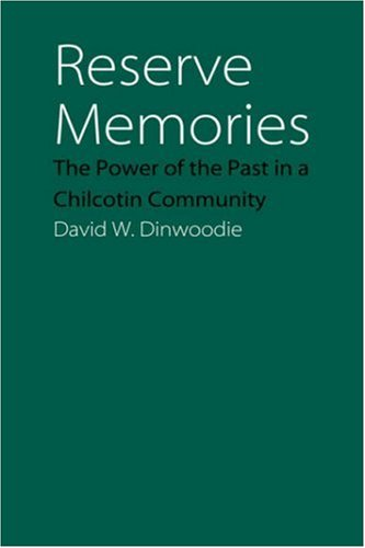 Reserve Memories The Power of the Past in a Chilcotin Community N/A edition cover