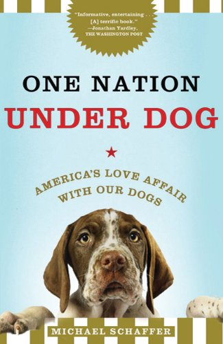 One Nation under Dog America's Love Affair with Our Dogs  2010 edition cover