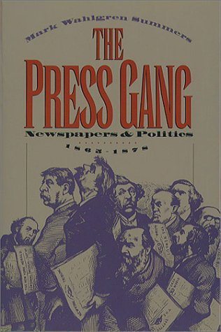 Press Gang Newspapers and Politics, 1865-1878  1994 edition cover